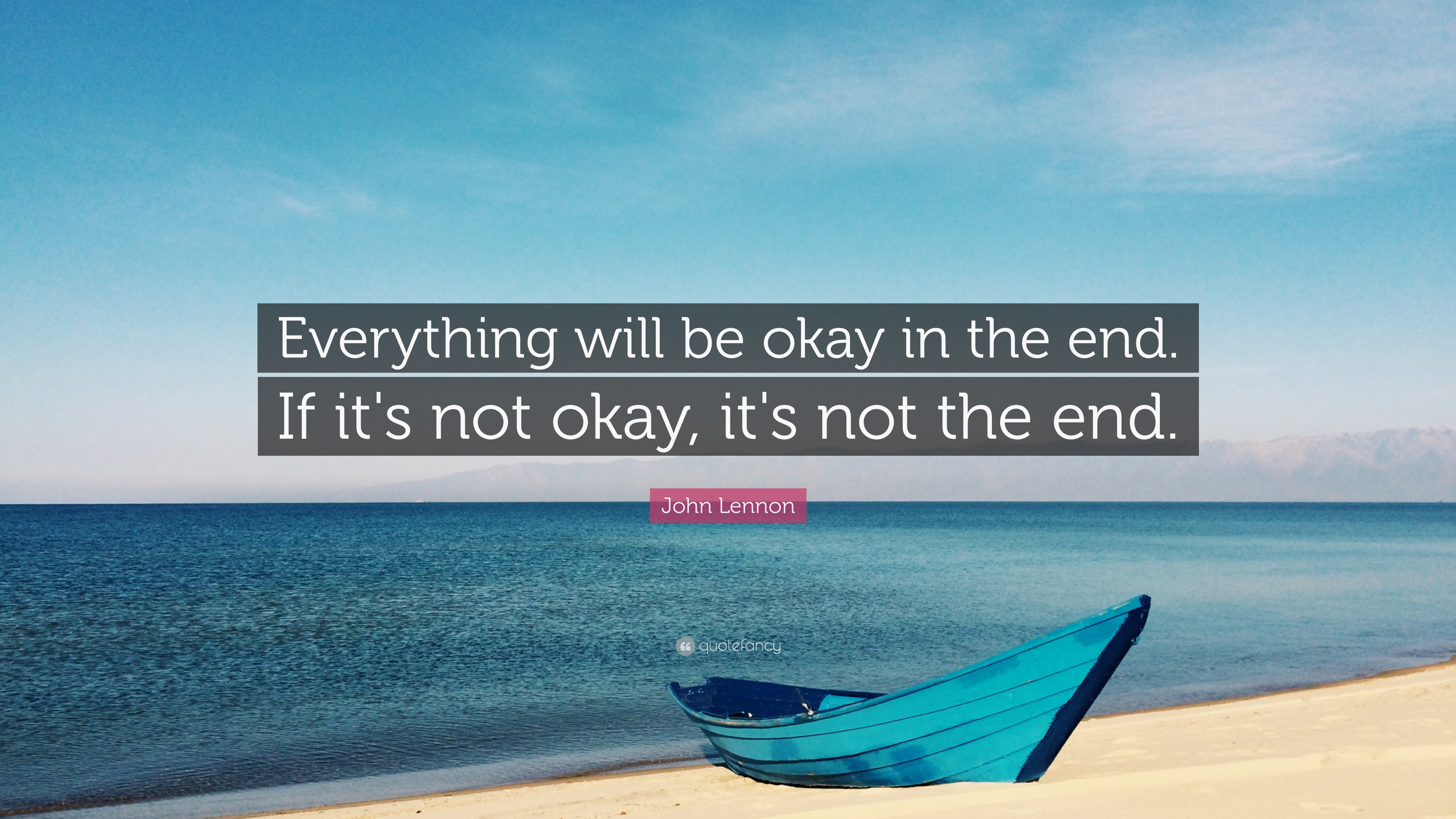 Everything Will Be Okay Quotes 6