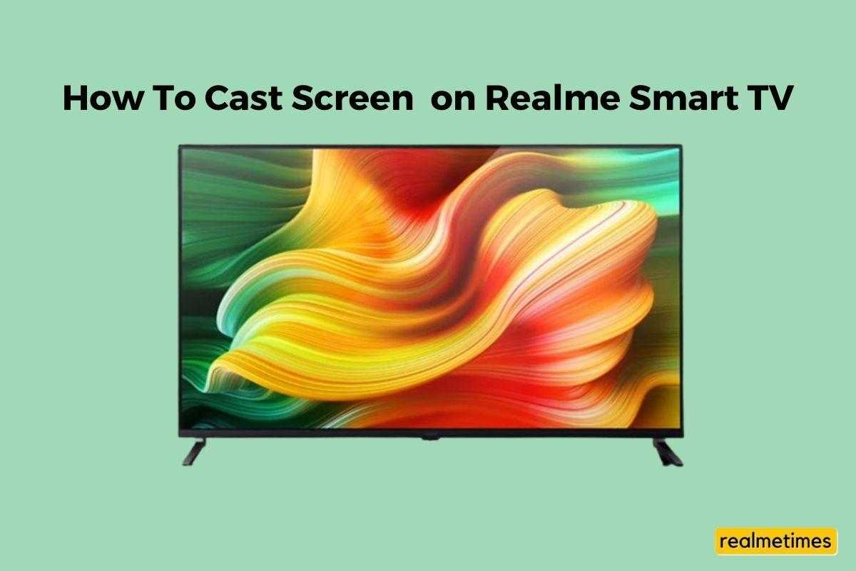How To Cast Screen on Realme Smart TV