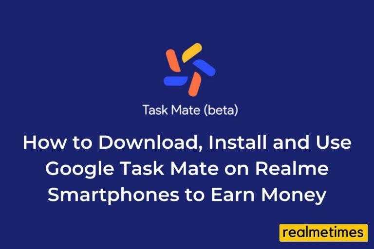How to Download, Install and Use Google Task Mate on Realme Smartphones to Earn Money