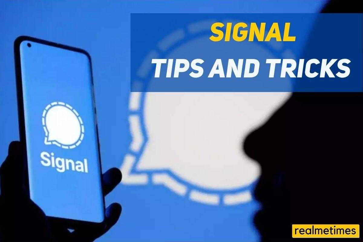 Signal Tips and Tricks
