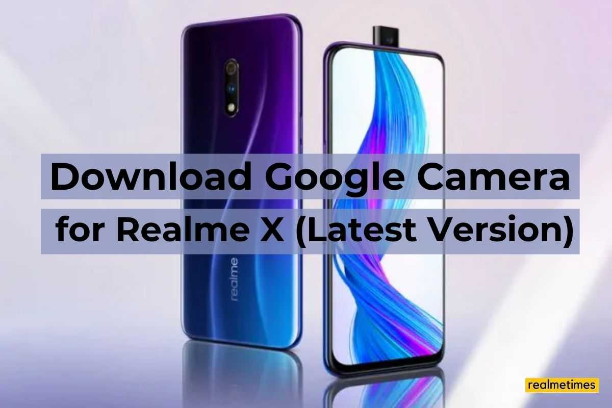 Download Google Camera for Realme X
