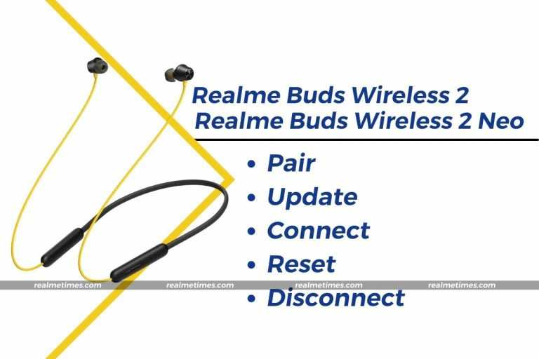 Realme Buds Wireless 2 Neo Pair Update Connect Reset