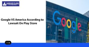 Google VS America According to Lawsuit On Play Store