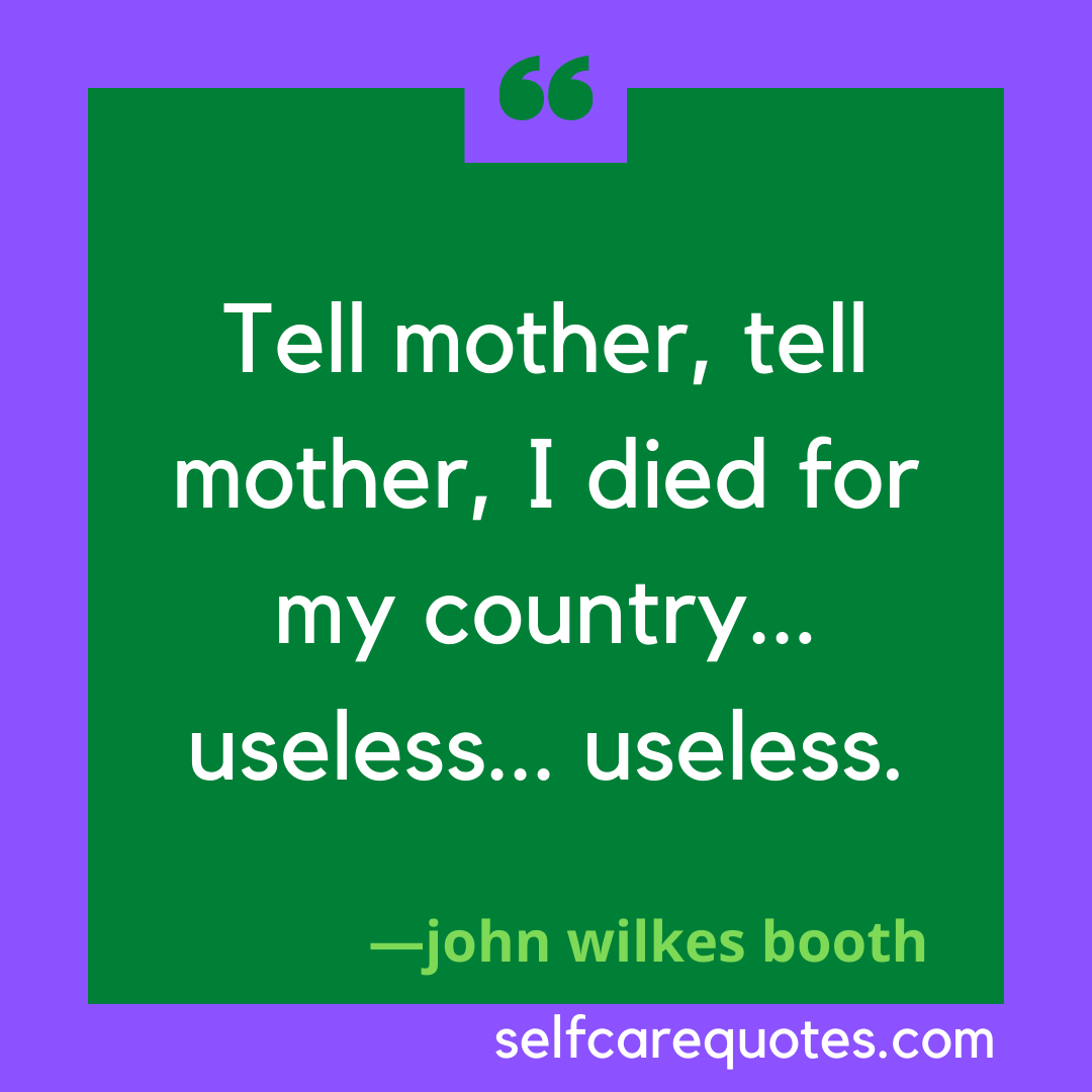 Tell mother, tell mother, I died for my country... useless... useless.
