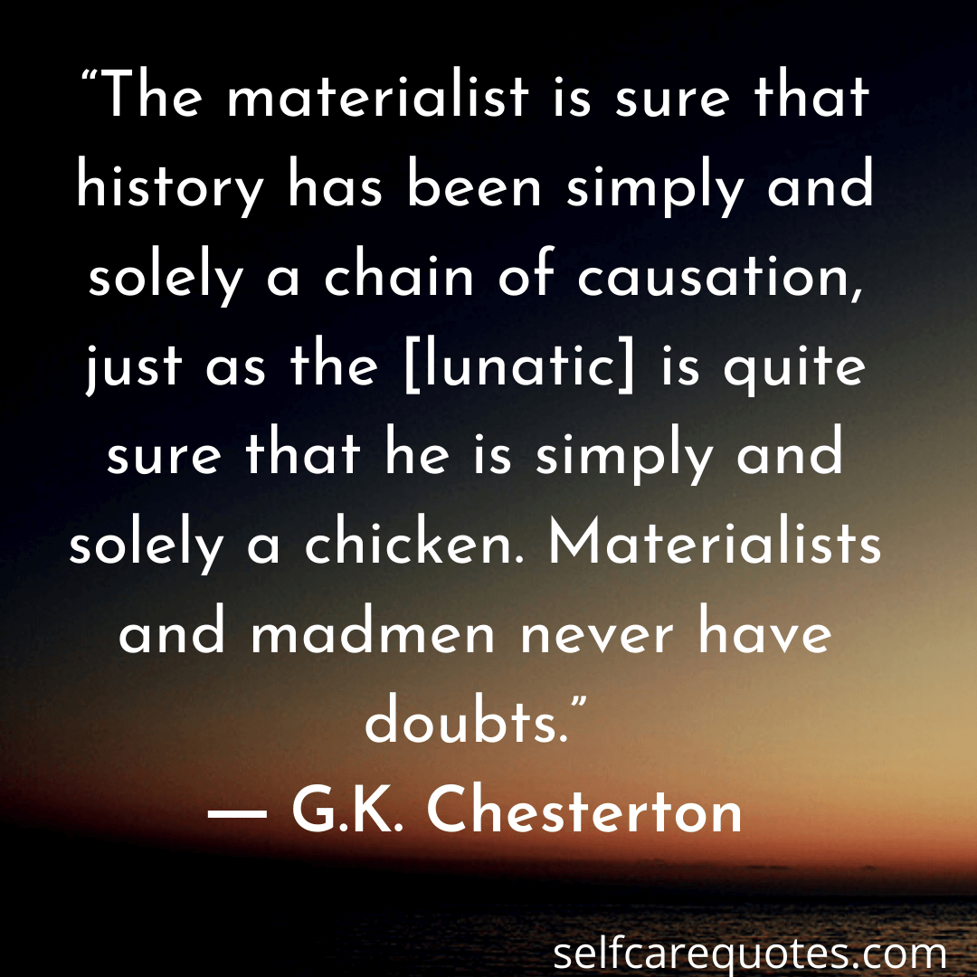 materialism quotes by G.K. Chesterton