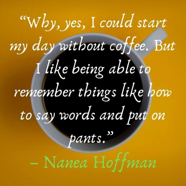Start Your Day With Coffee Quotes