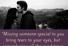 """""""Missing someone special to you bring tears to your eyes, but remembering all the good times you had brings a smile to your face."""" – Nishan Panwar"""