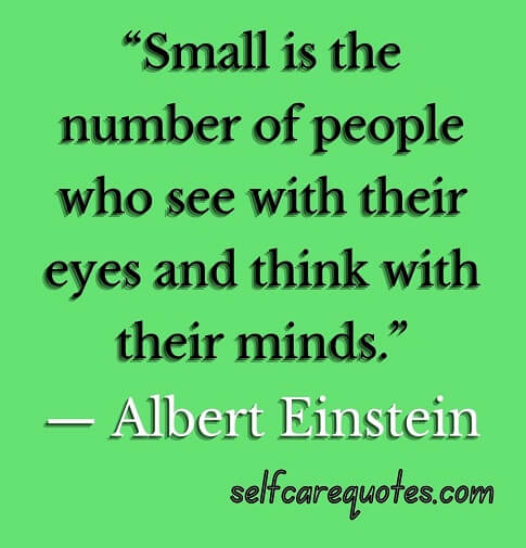"""""""Small is the number of people who see with their eyes and think with their minds.""""— Albert Einstein.jpg"""