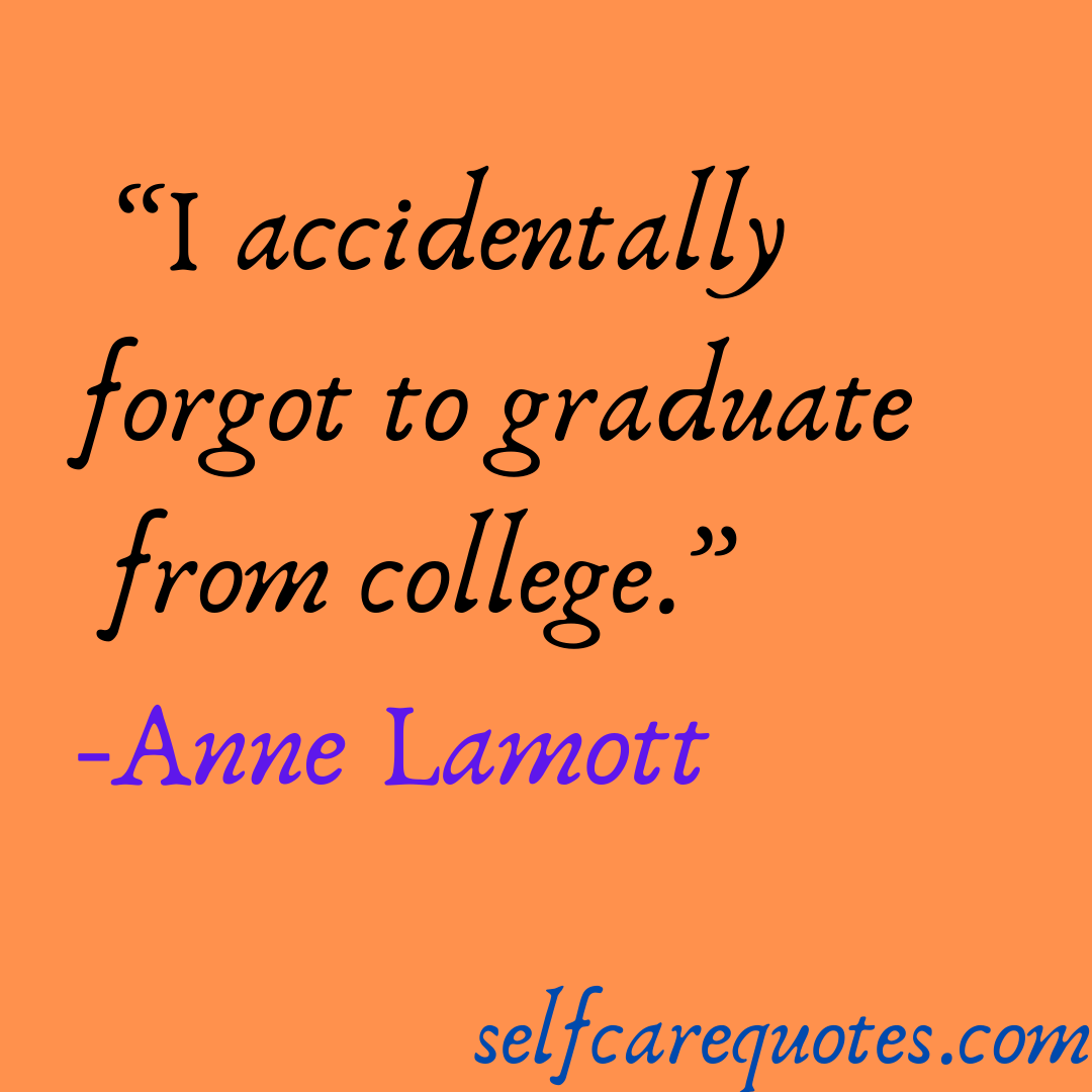 I accidentally forgot to graduate from college.