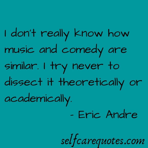 Eric Andre Quotes