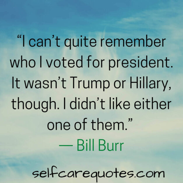 Politically charged Bill Burr quotes