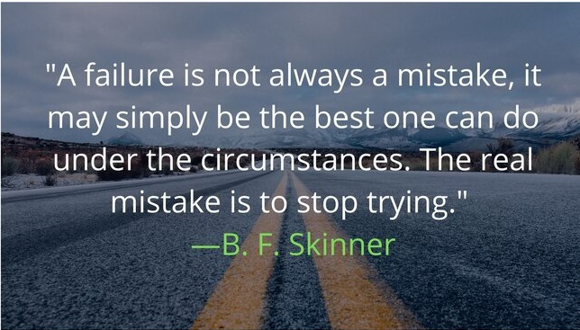 A failure is not always a mistake, it may simply be the best one can do under the circumstances