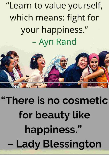 """""""There is no cosmetic for beauty like happiness."""" – Lady Blessington"""