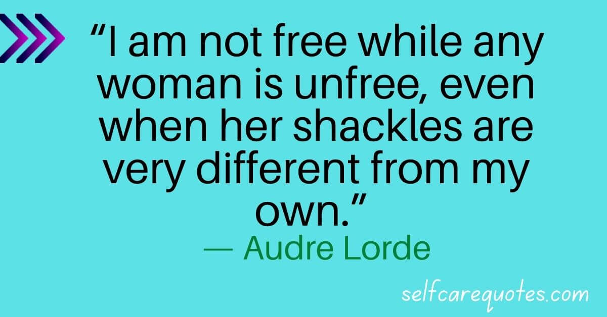 Audre Lorde quotes I Am Not Free