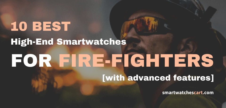 best smartwatch for firefighters