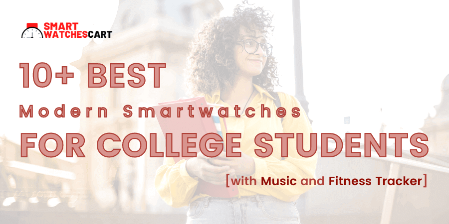 best smartwatch for college students