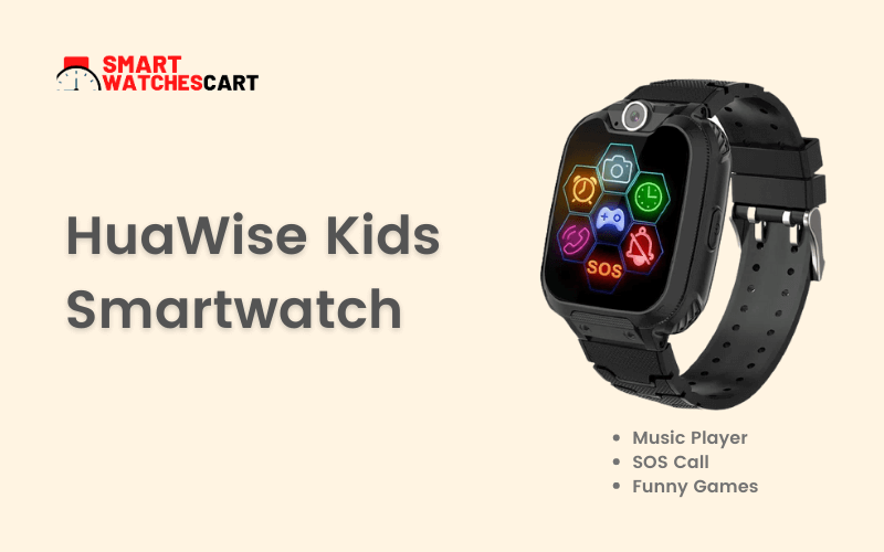 huawise kids friendly Smartwatch