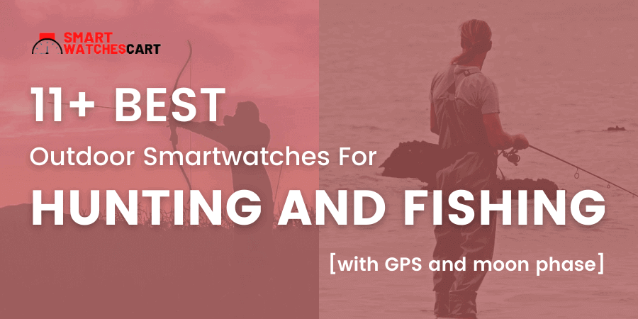 best smartwatch for hunting and fishing