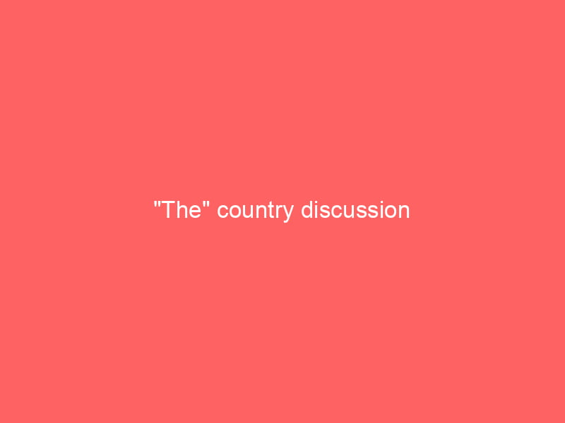 """""""The"""" country discussion 1"""