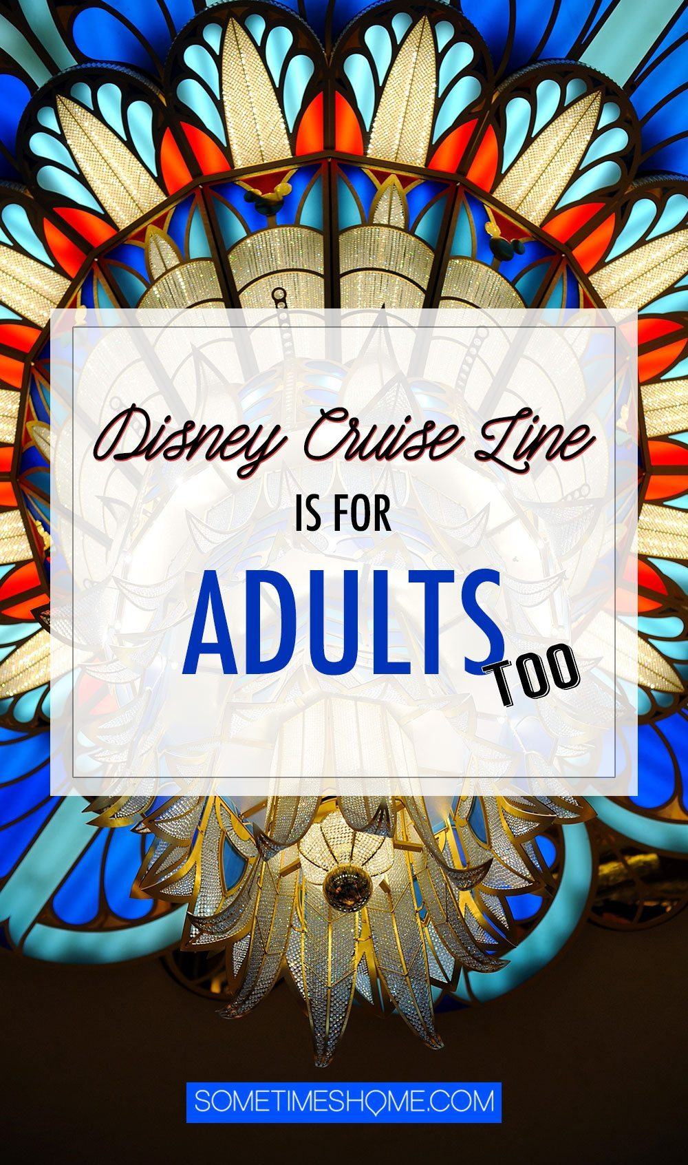 Disney Cruise Line is For Adults Too. Sometimes Home travel blog insight and info into DCL's adult only activities and areas.