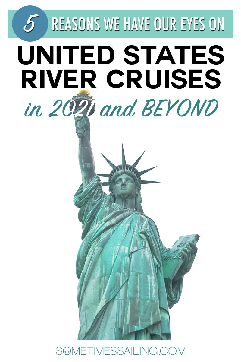 "Pinterest graphic with the Statue of Liberty that reads, ""5 Reasons We have Our Eyes on United States River Cruises in 2021 and Beyond"""