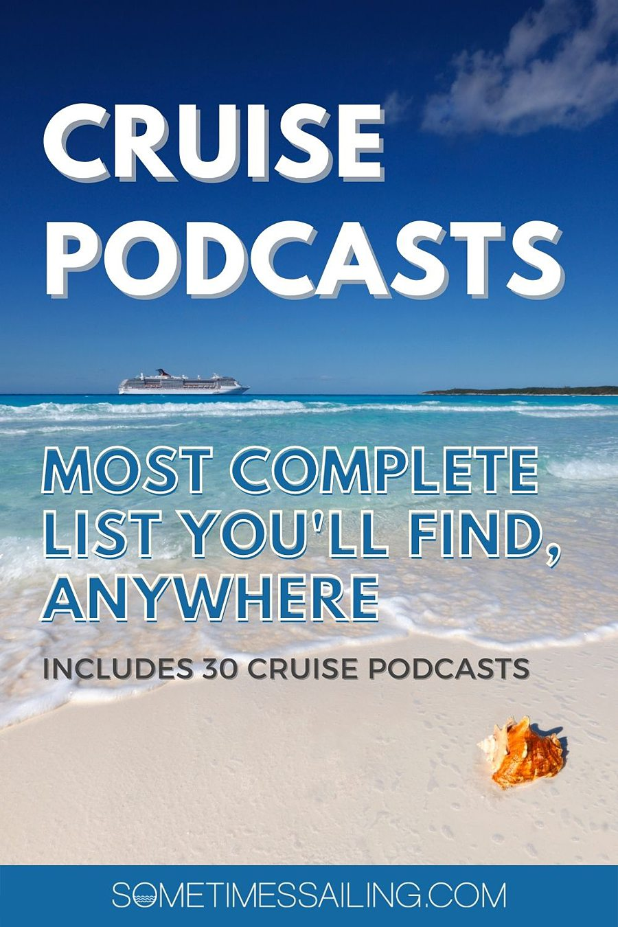 Cruise podcasts - the most complete list you'll find anywhere with a photo of the ocean and cruise ship in the distance.