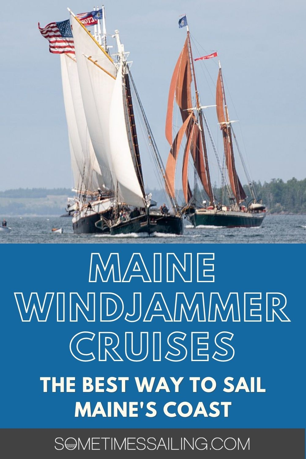 Maine Windjammer Cruises: the best way to Sail Maine's coast, with a photo of two sailboats on the water.