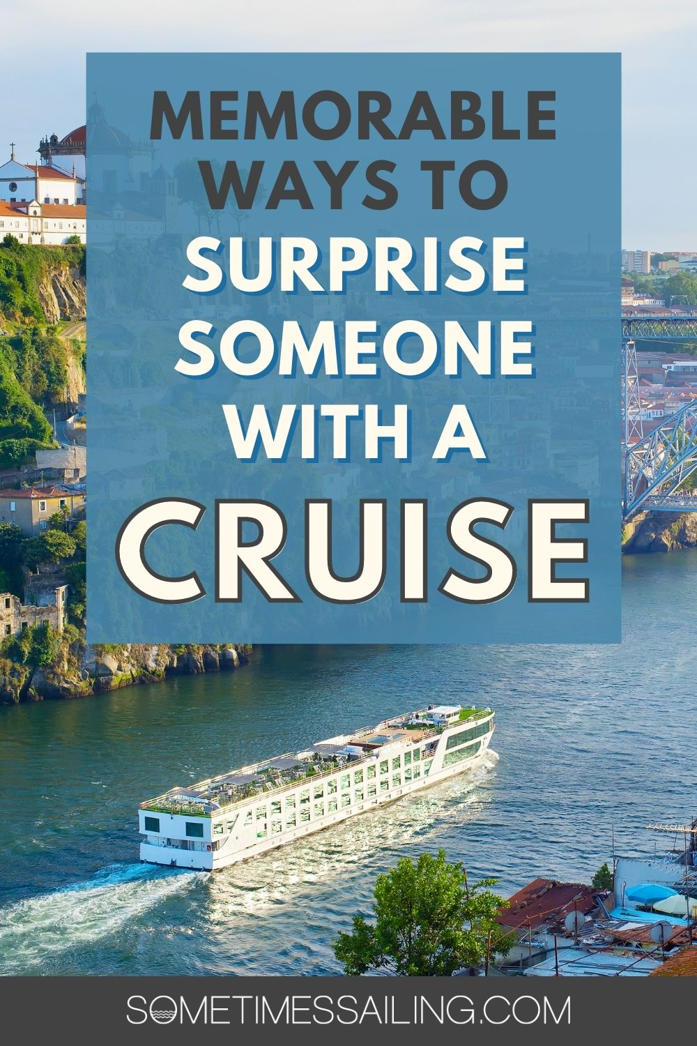 Memorable ways to surprise someone with a cruise, with a photo of a riverboat in the water.
