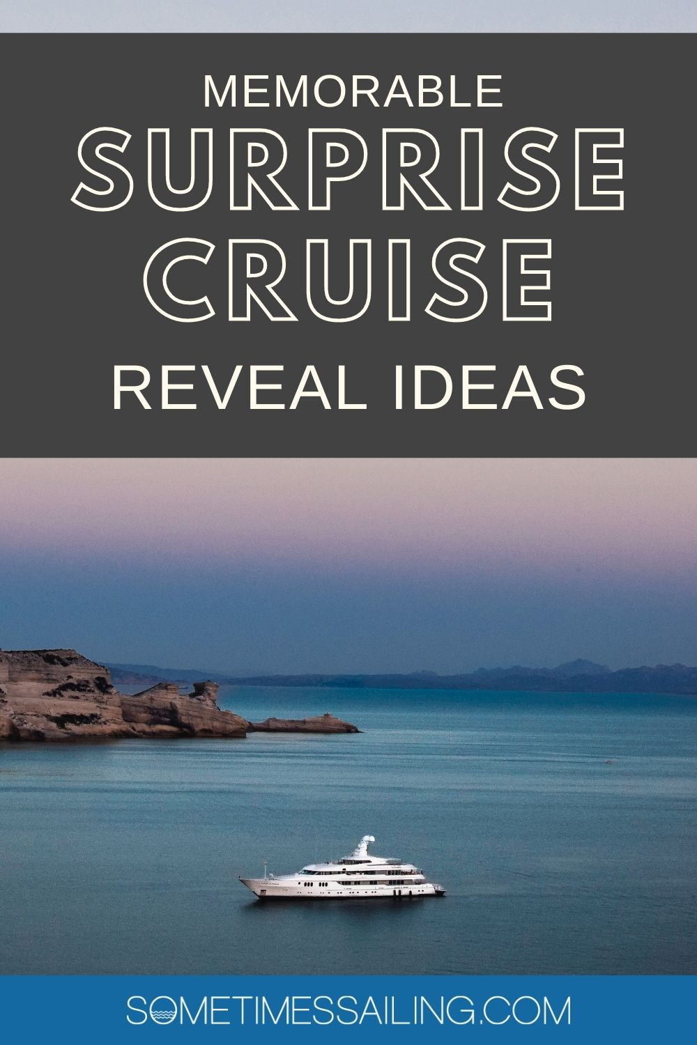 Memorable surprise cruise reveal ideas, with a photo of a small cruise ship in the water and a sunset in the sky.