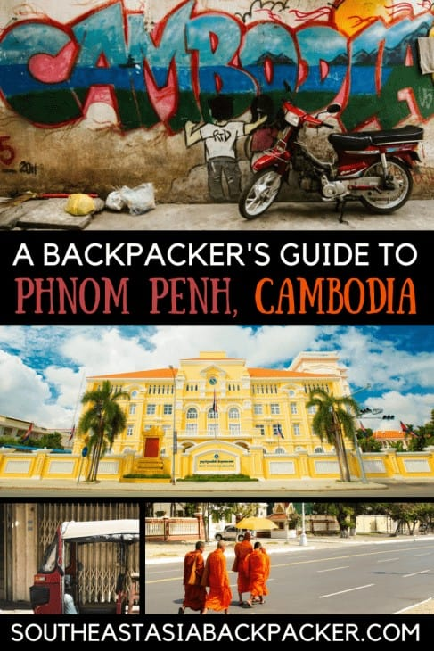 A Backpacker's Guide to Phnom Penh, Cambodia