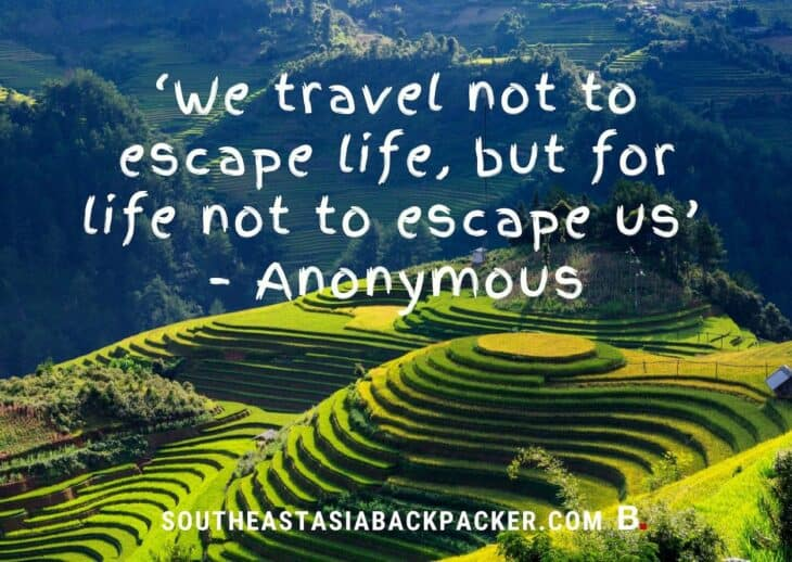 '42. We travel not to escape life, but for life not to escape us' - Anonymous