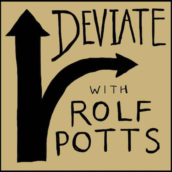 Deviate With Rolf Potts Podcast