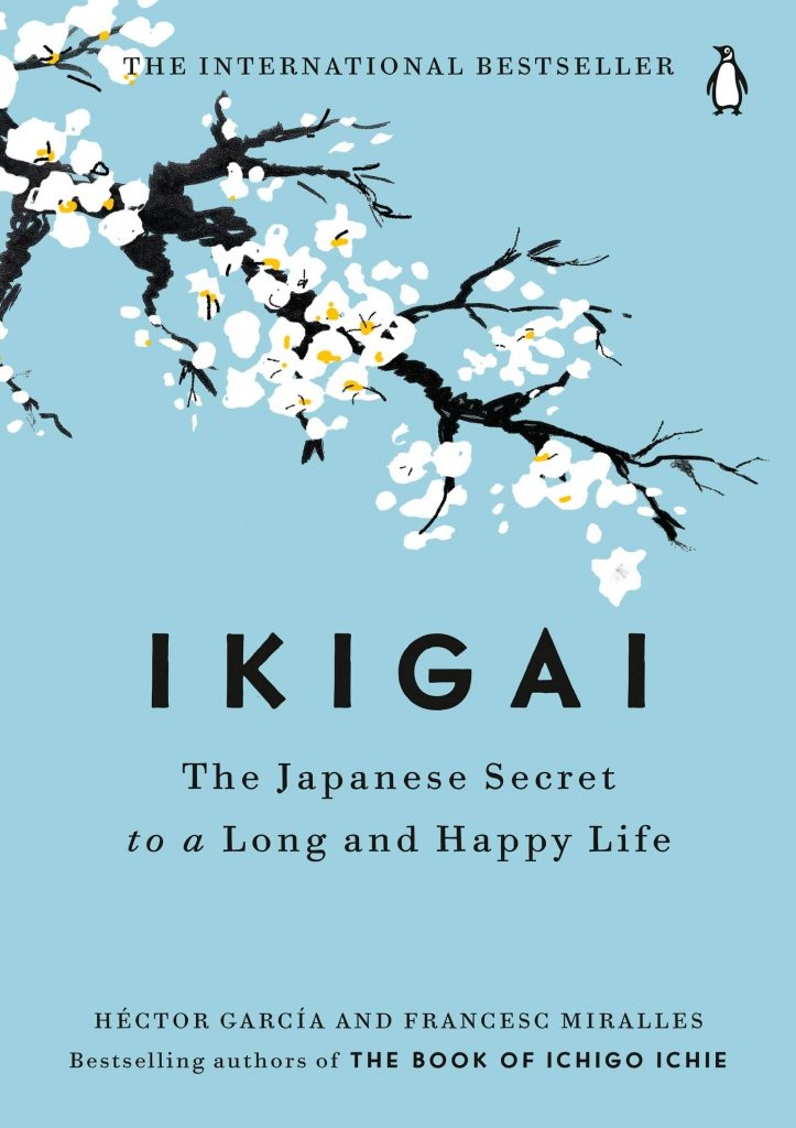 Best Books About Japan - Ikigai- The Japanese Secret to a Long and Happy Life - Hector Garcia and Francesc Miralles