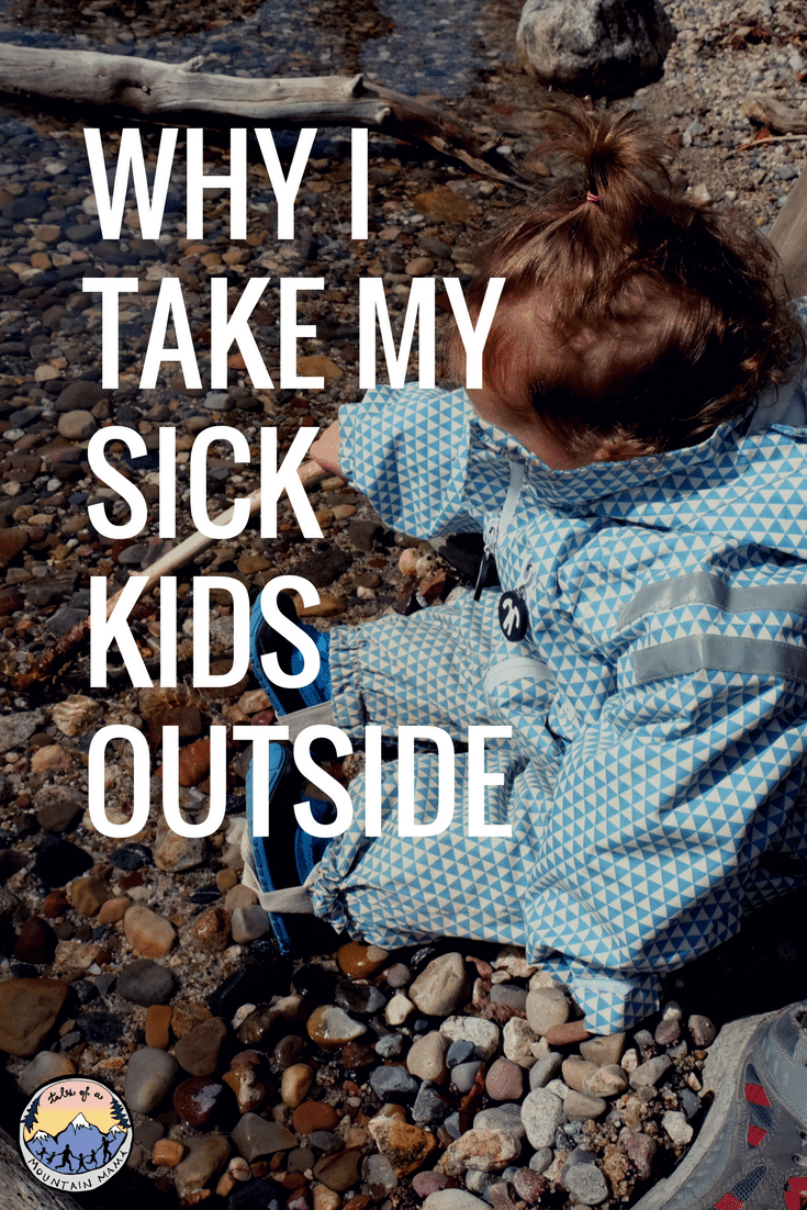 Why I Take my Sick Kids Outside