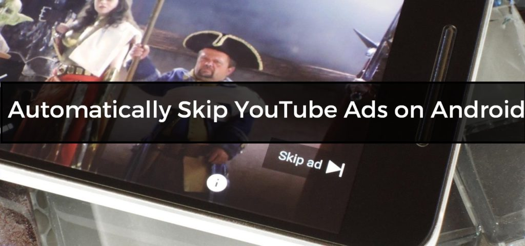 Automatically Skip YouTube Ads on Android