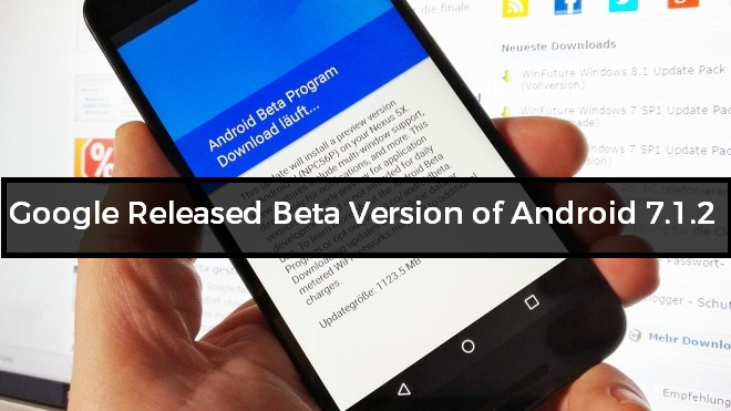 Google Released Beta Version of Android 7.1.2