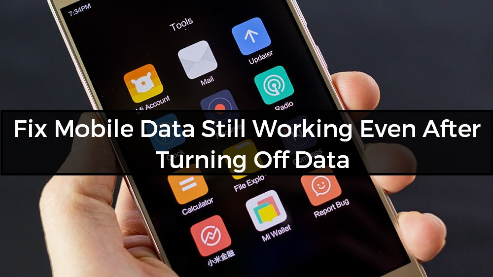 Fix Mobile Data Still Working Even After Turning Off Data