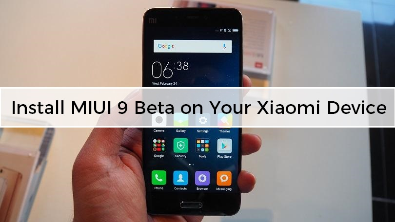 Install MIUI 9 Beta on Your Xiaomi Device