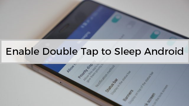 Enable Double Tap to Sleep on Any Android