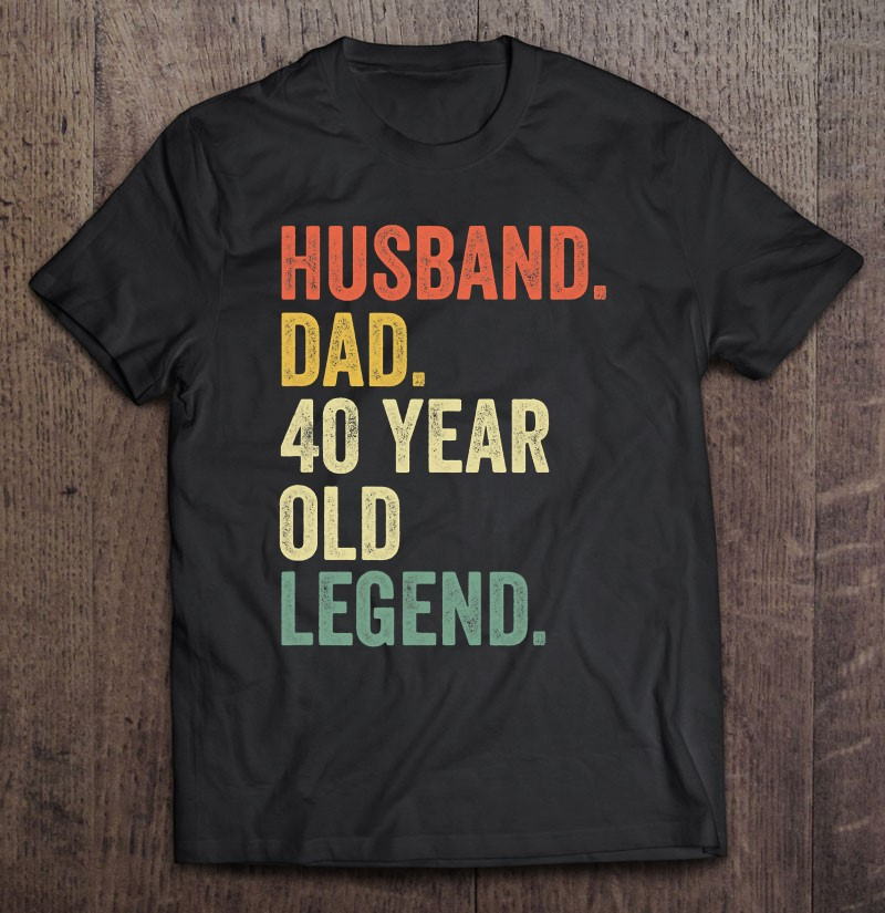 Funny 40th Birthday Shirts For Men Gifts Vintage Dad 1981 Ver2