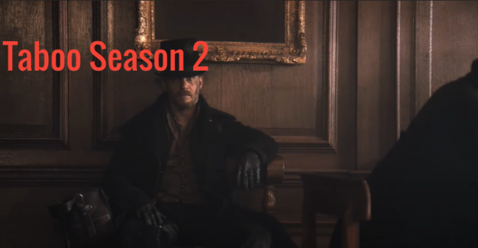Taboo Season 2 – Tom Hardy is already famous for his cuts and looks