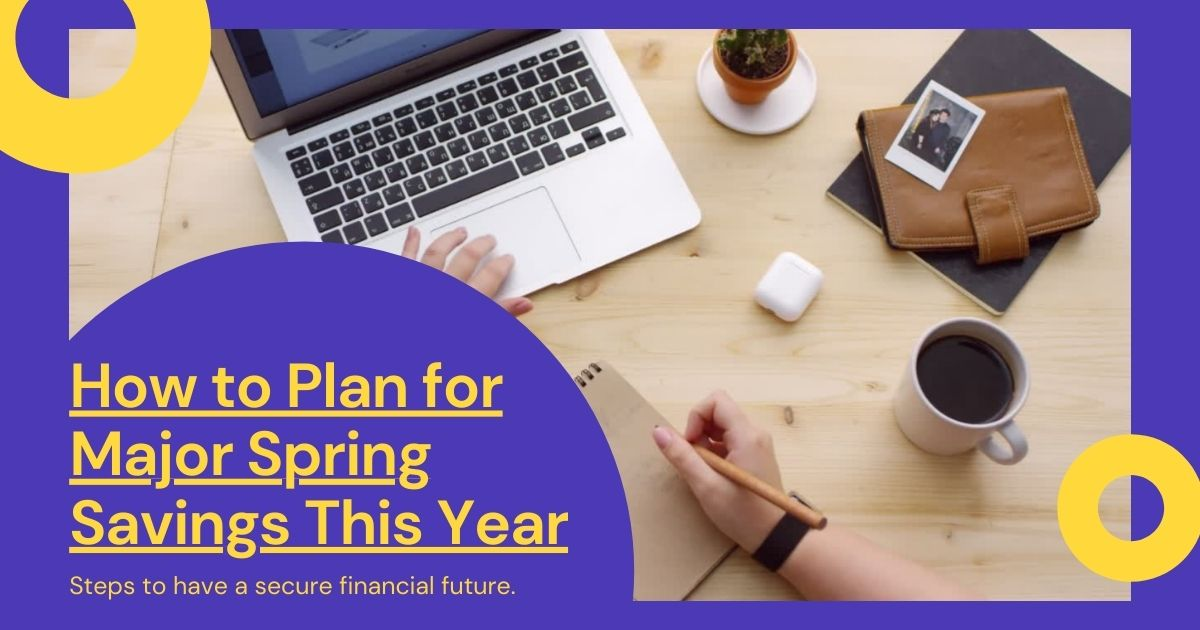 How to Plan for Major Spring Savings This Year