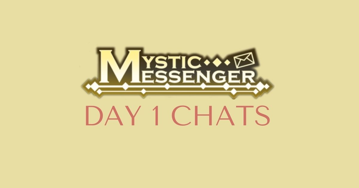 Mystic Messenger First Day Chats