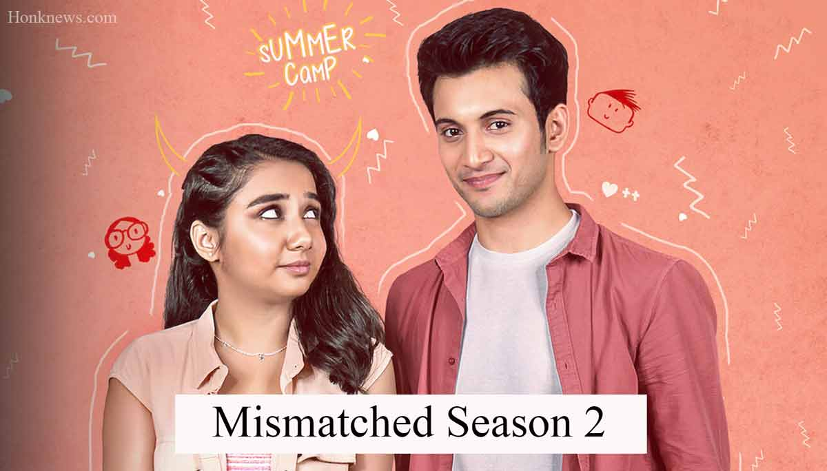 Mismatched 2: Confirmed Release Date, Official Trailer And Plot