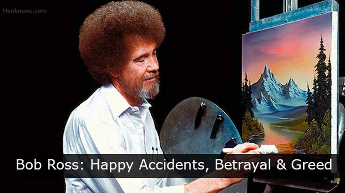 Bob Ross: Happy Accidents, Betrayal & Greed: Controversial Bob Was Amazing In Reality