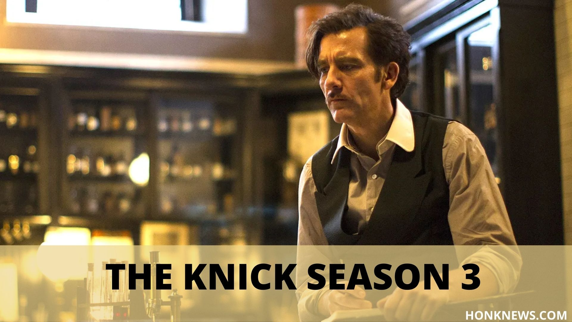 Everything You Need To Know About The Knick Season 3