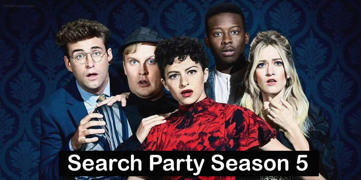 Search Party Season 5 Renewed: Everything You Need To Know