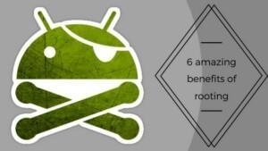 Benefits of rooting an android phone