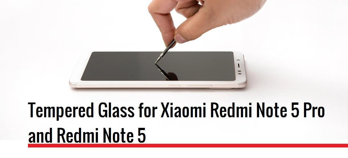 Best Tempered Glass for Redmi Note 5 and Note 5 Pro