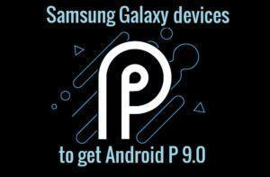 Samsung devices that will get Android Pie 9.0 update